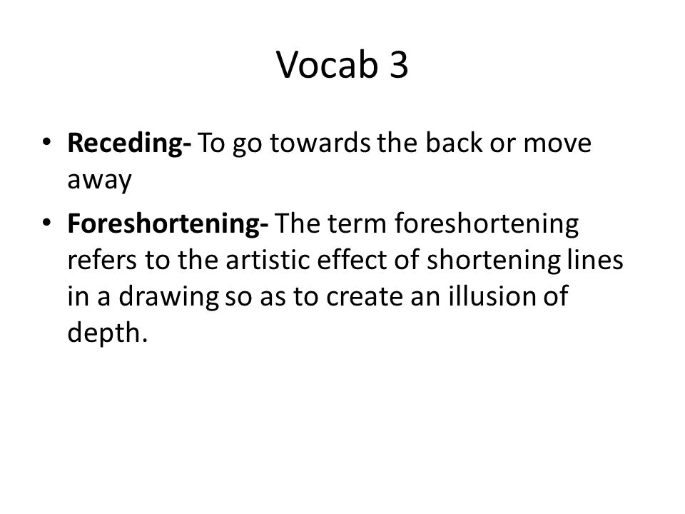 Vocab 3 Receding- To go towards the back or move away