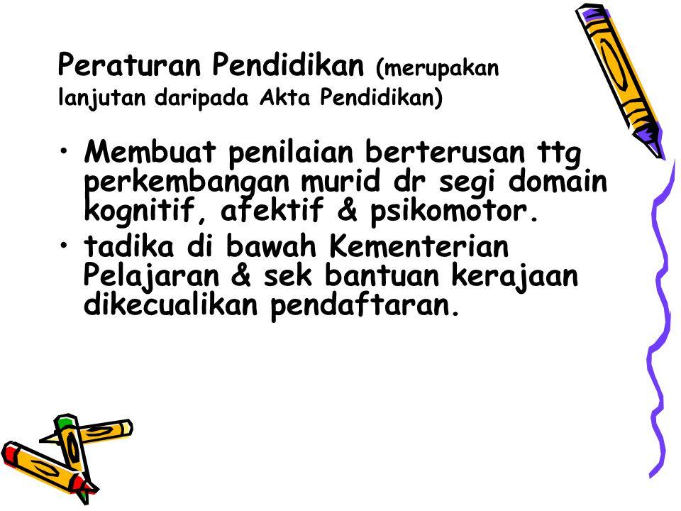 Peraturan Pendidikan (merupakan lanjutan daripada Akta Pendidikan)