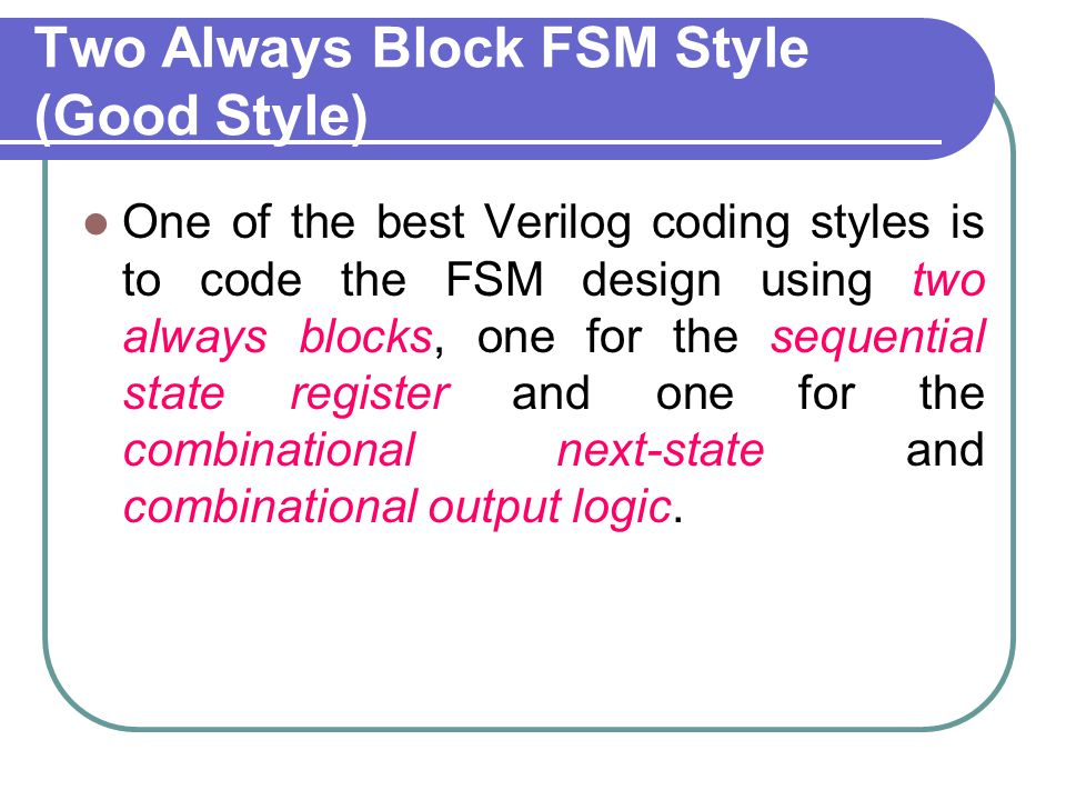 Two Always Block FSM Style (Good Style)