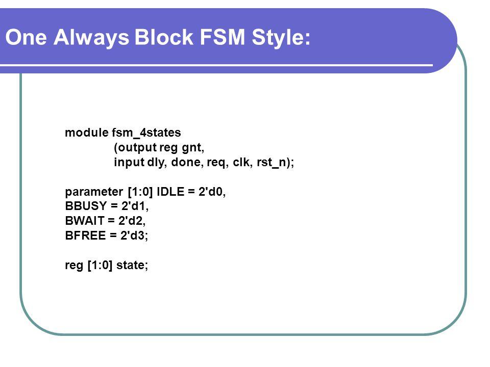 One Always Block FSM Style:
