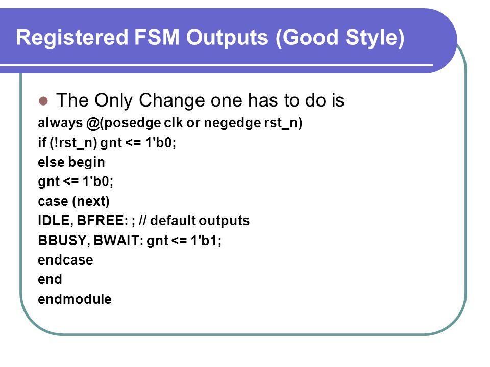 Registered FSM Outputs (Good Style)