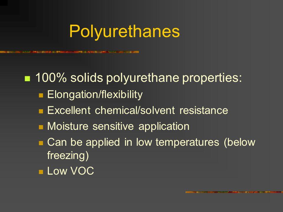 Polyurethanes 100% solids polyurethane properties: