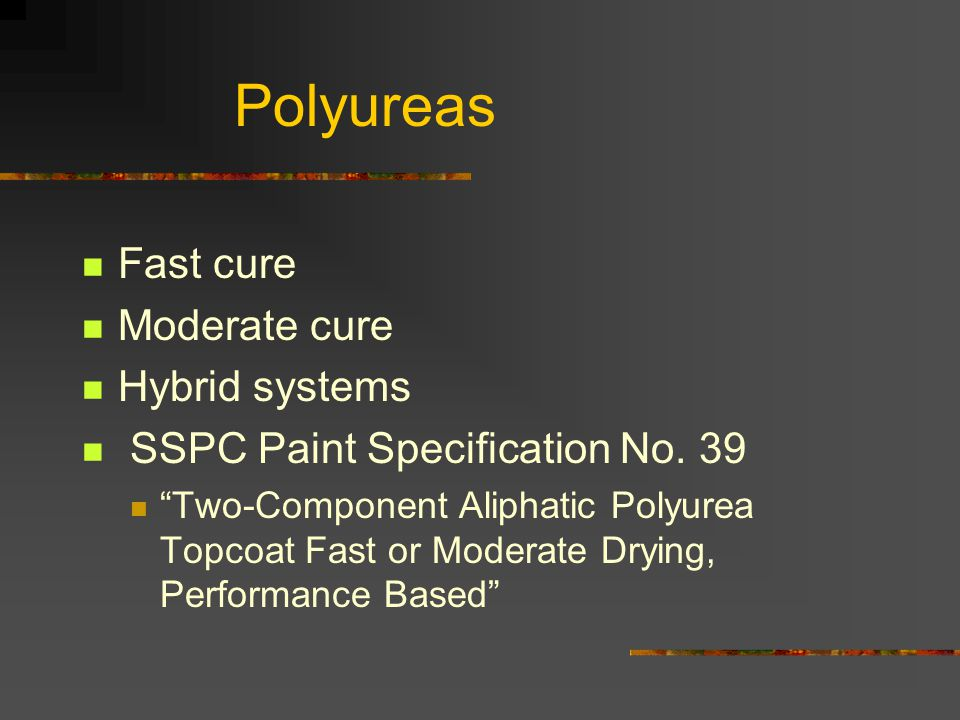 Polyureas Fast cure Moderate cure Hybrid systems