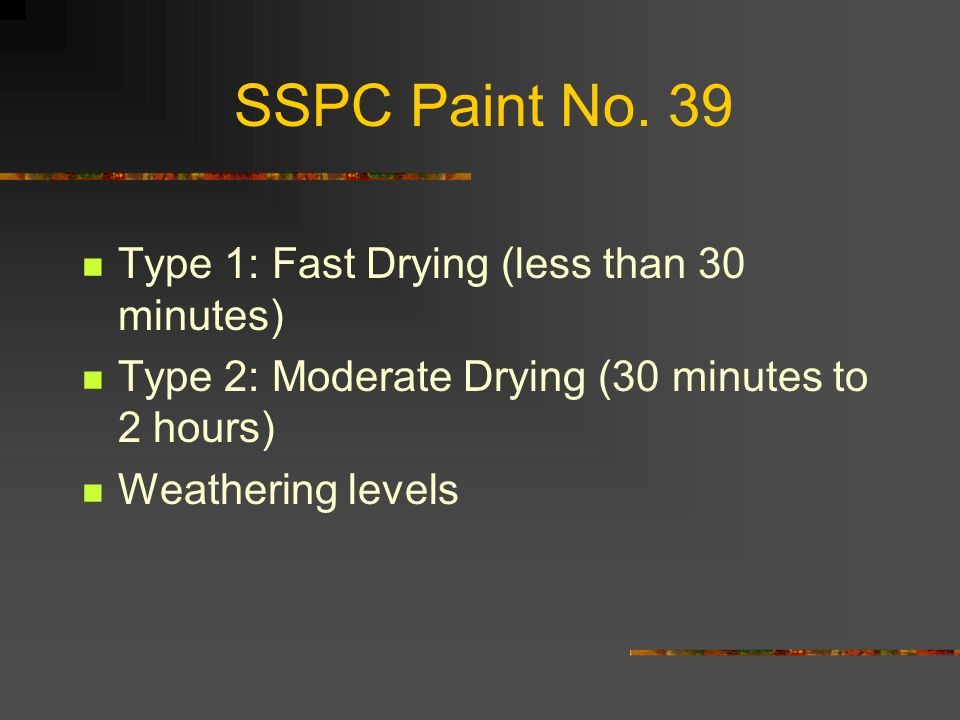 SSPC Paint No. 39 Type 1: Fast Drying (less than 30 minutes)
