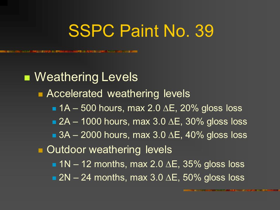 SSPC Paint No. 39 Weathering Levels Accelerated weathering levels