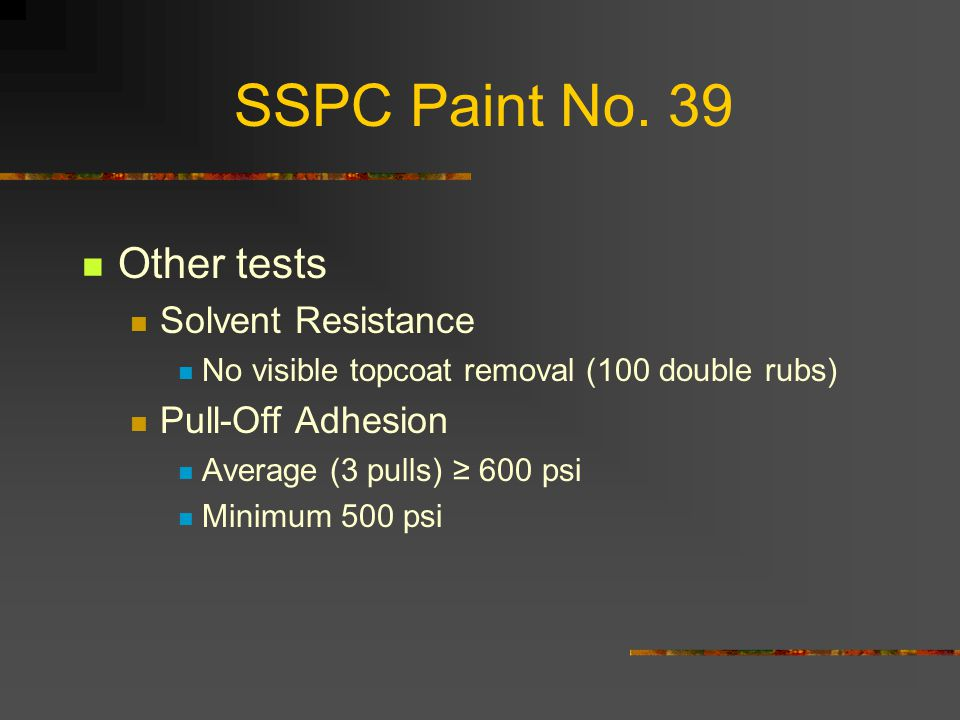 SSPC Paint No. 39 Other tests Solvent Resistance Pull-Off Adhesion