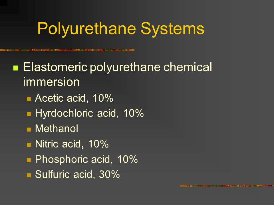 Polyurethane Systems Elastomeric polyurethane chemical immersion