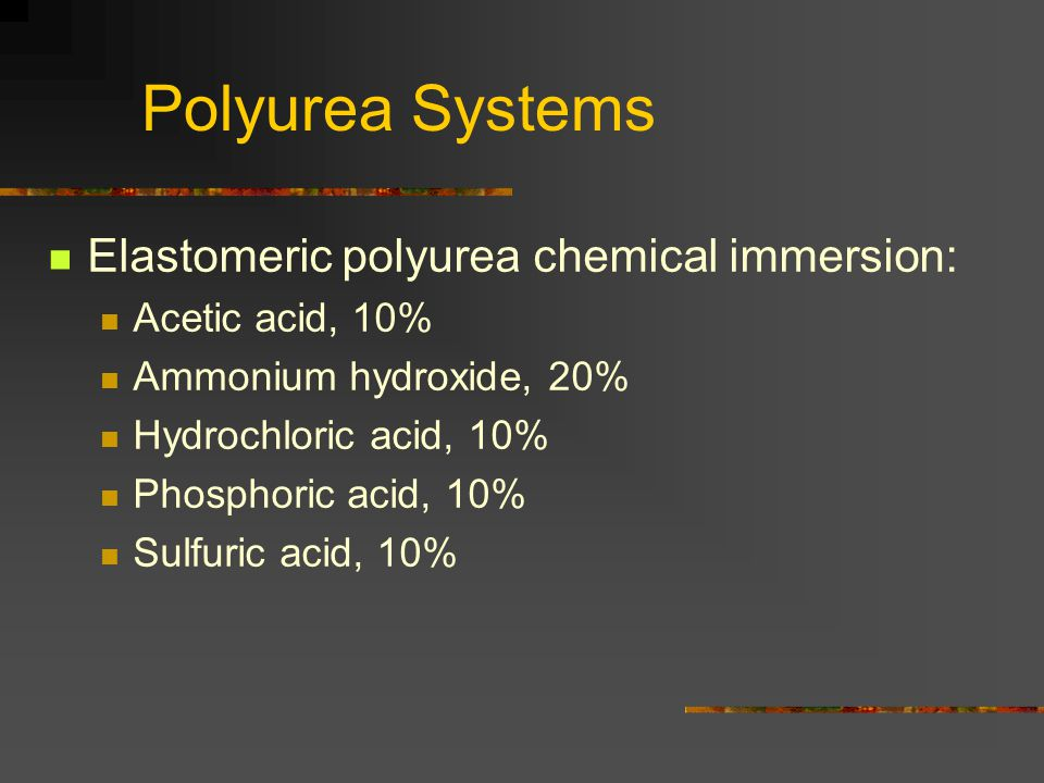 Polyurea Systems Elastomeric polyurea chemical immersion: