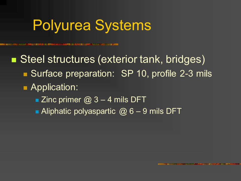 Polyurea Systems Steel structures (exterior tank, bridges)
