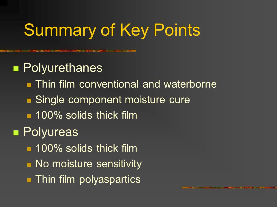 Summary of Key Points Polyurethanes Polyureas