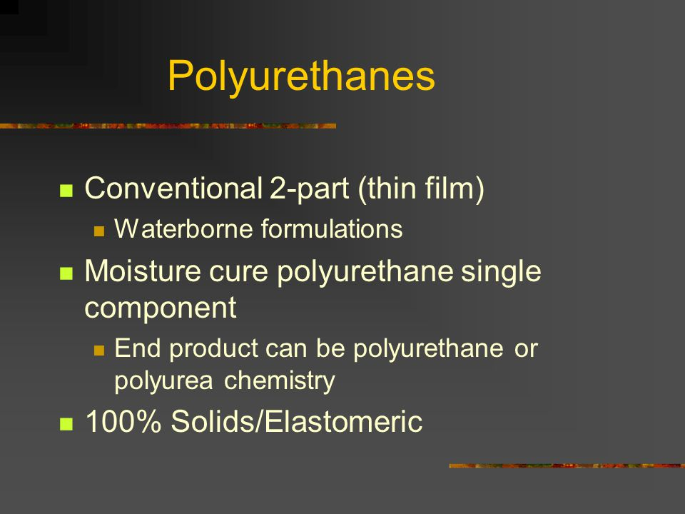 Polyurethanes Conventional 2-part (thin film)
