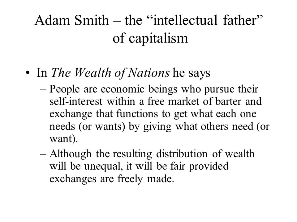 Adam Smith – the intellectual father of capitalism