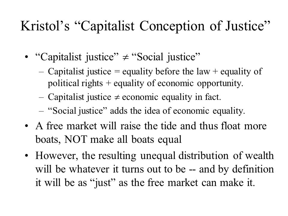 Kristol's Capitalist Conception of Justice