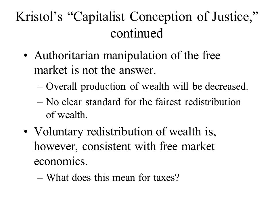 Kristol's Capitalist Conception of Justice, continued
