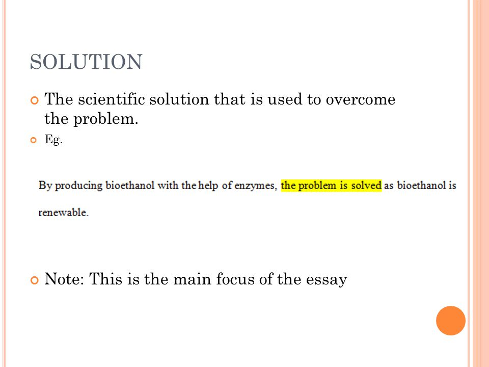 SOLUTION The scientific solution that is used to overcome the problem.