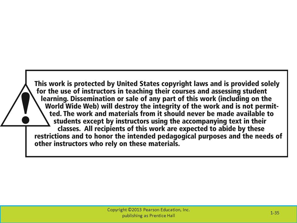 Copyright ©2013 Pearson Education, Inc. publishing as Prentice Hall