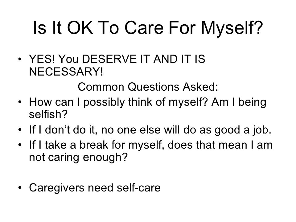 Is It OK To Care For Myself