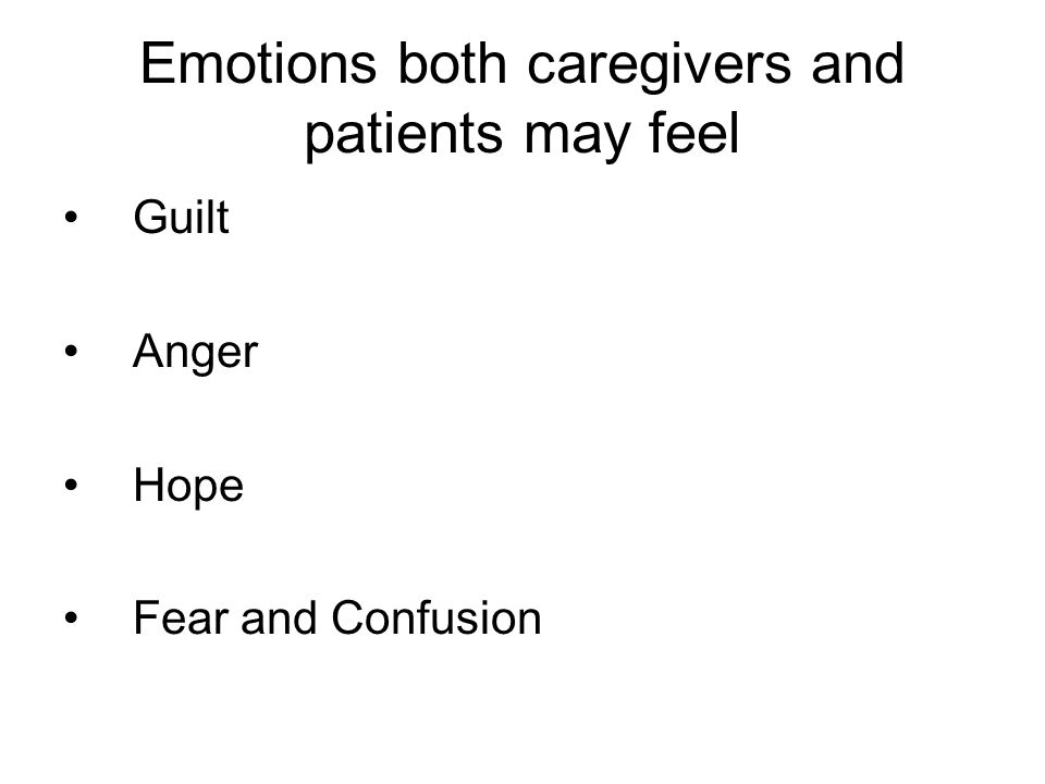 Emotions both caregivers and patients may feel