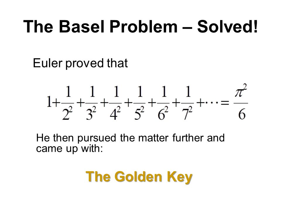 The Basel Problem – Solved!
