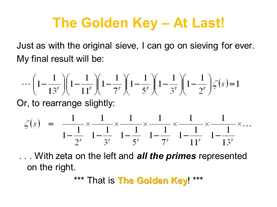 *** That is The Golden Key! ***