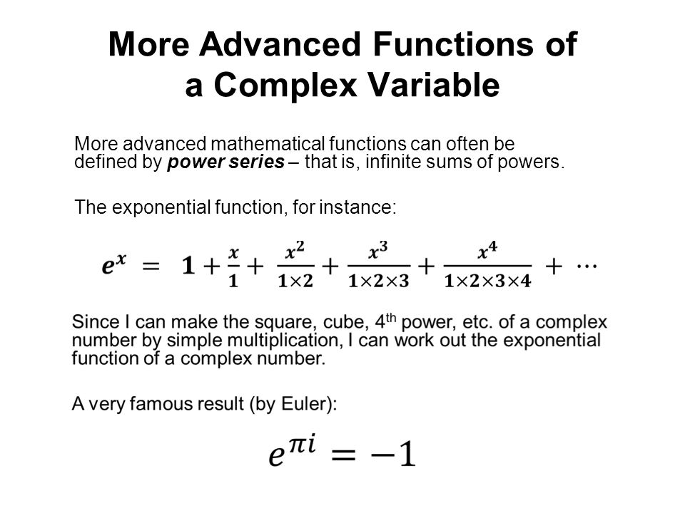 More Advanced Functions of a Complex Variable