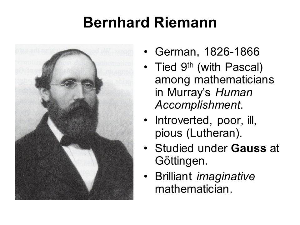 Bernhard Riemann German, 1826-1866