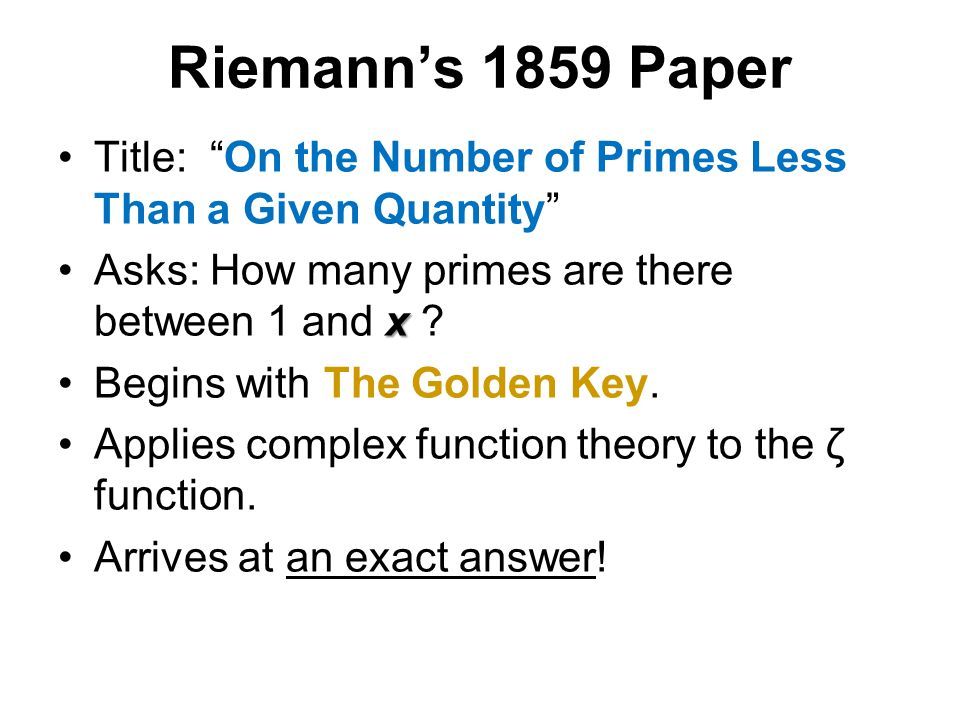 Riemann's 1859 Paper Title: On the Number of Primes Less Than a Given Quantity Asks: How many primes are there between 1 and x