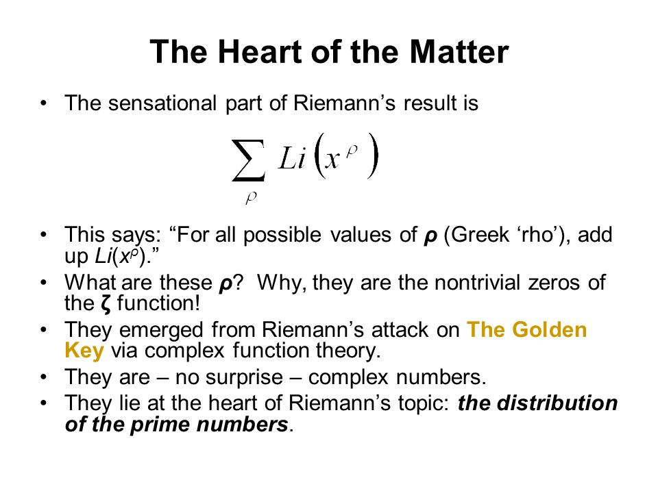 The Heart of the Matter The sensational part of Riemann's result is