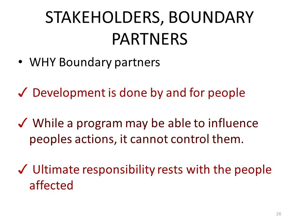 STAKEHOLDERS, BOUNDARY PARTNERS