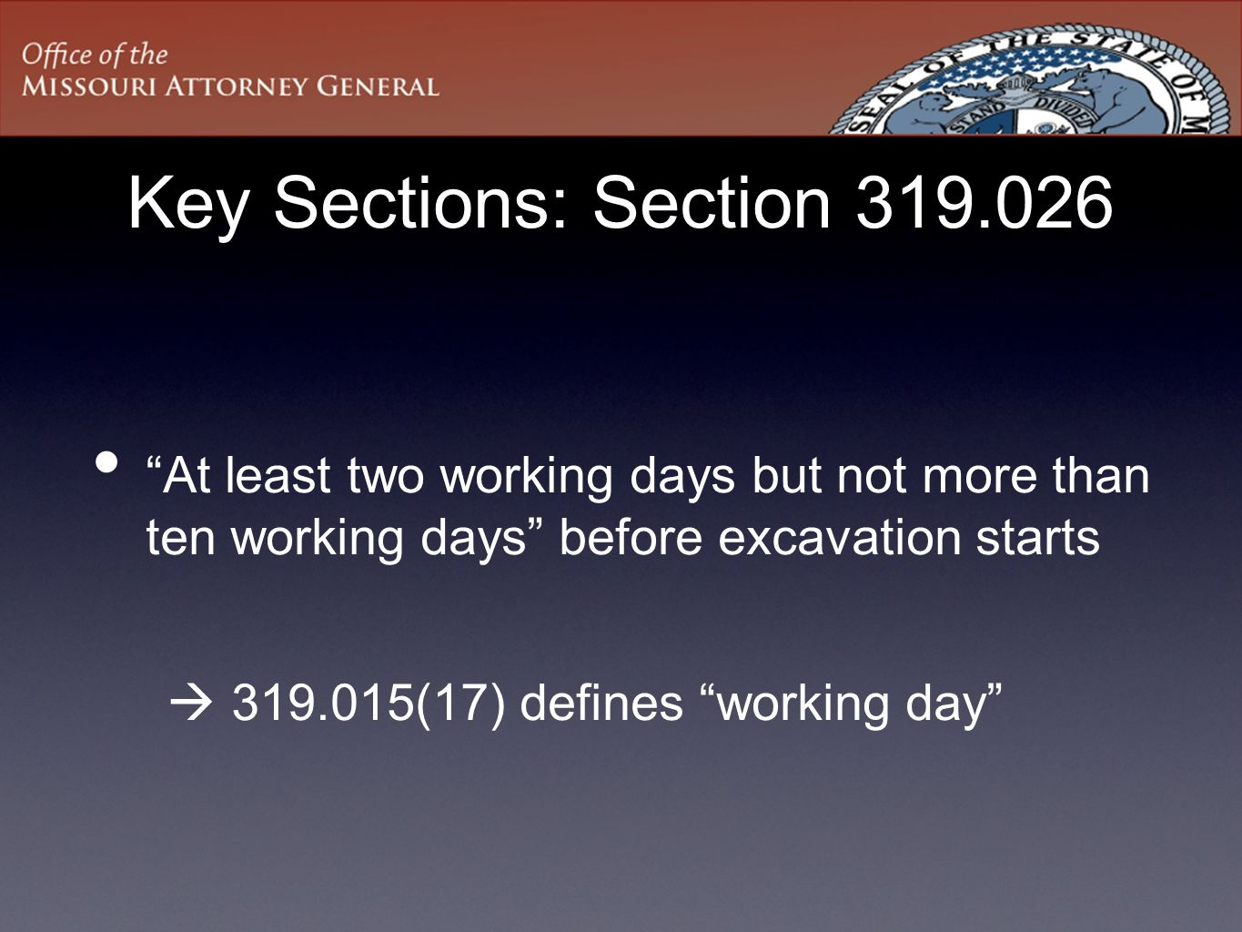 Key Sections: Section 319.026 At least two working days but not more than ten working days before excavation starts.