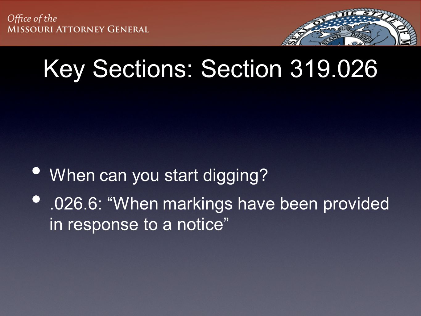 Key Sections: Section 319.026 When can you start digging