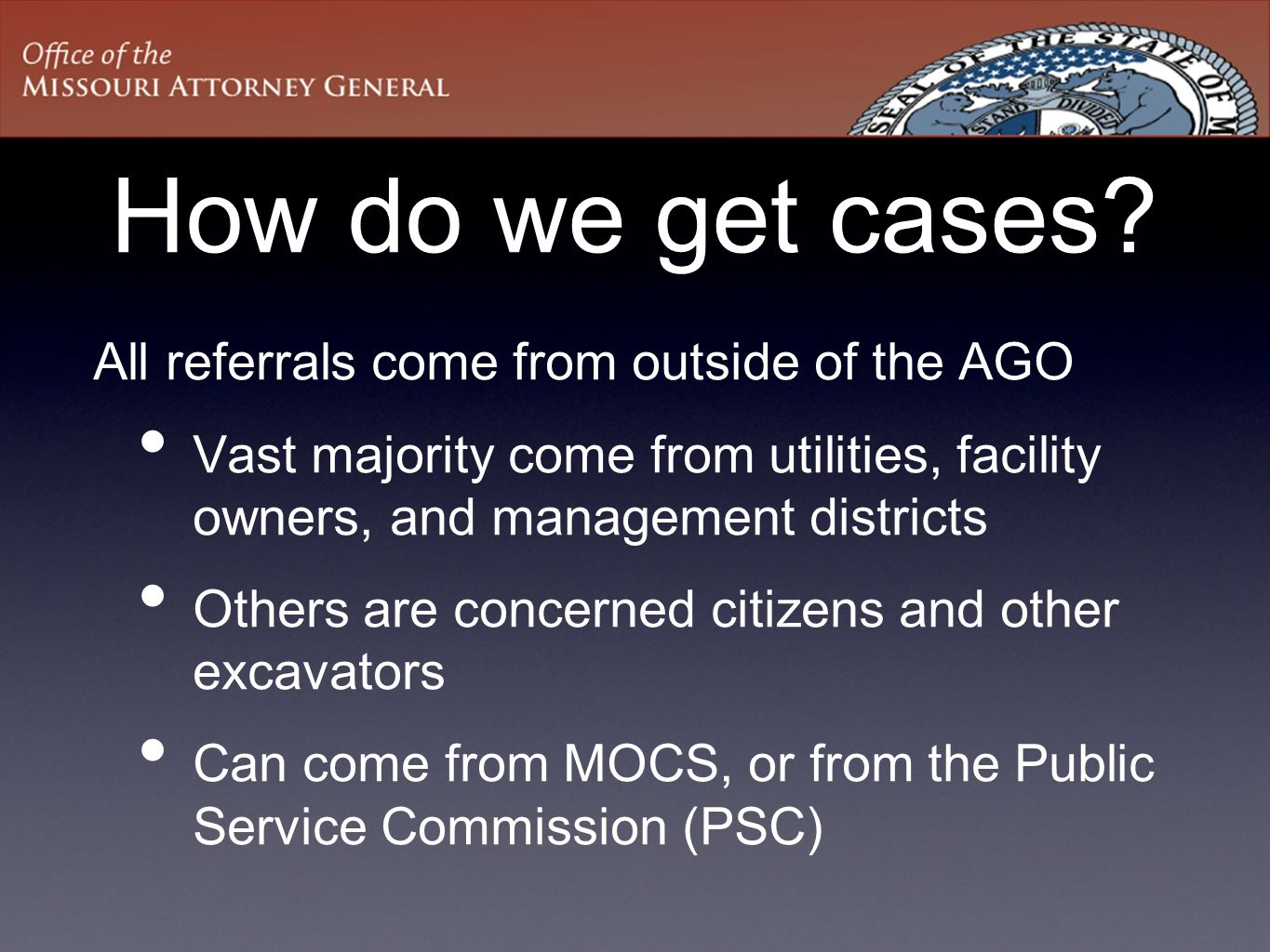 How do we get cases All referrals come from outside of the AGO