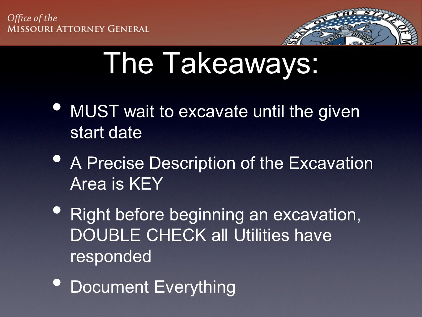 The Takeaways: MUST wait to excavate until the given start date