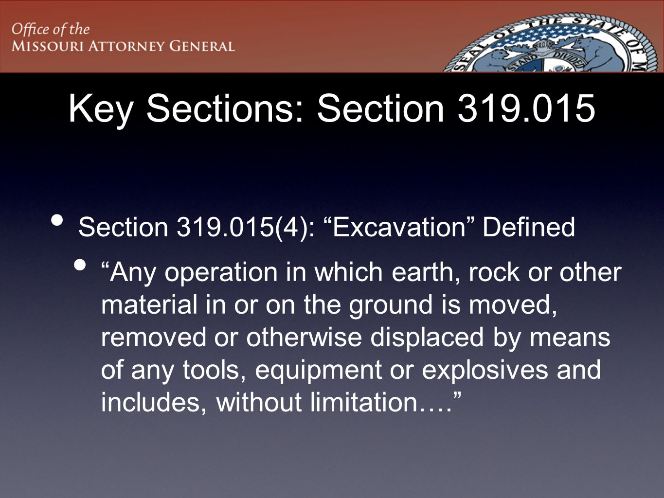 Key Sections: Section 319.015 Section 319.015(4): Excavation Defined