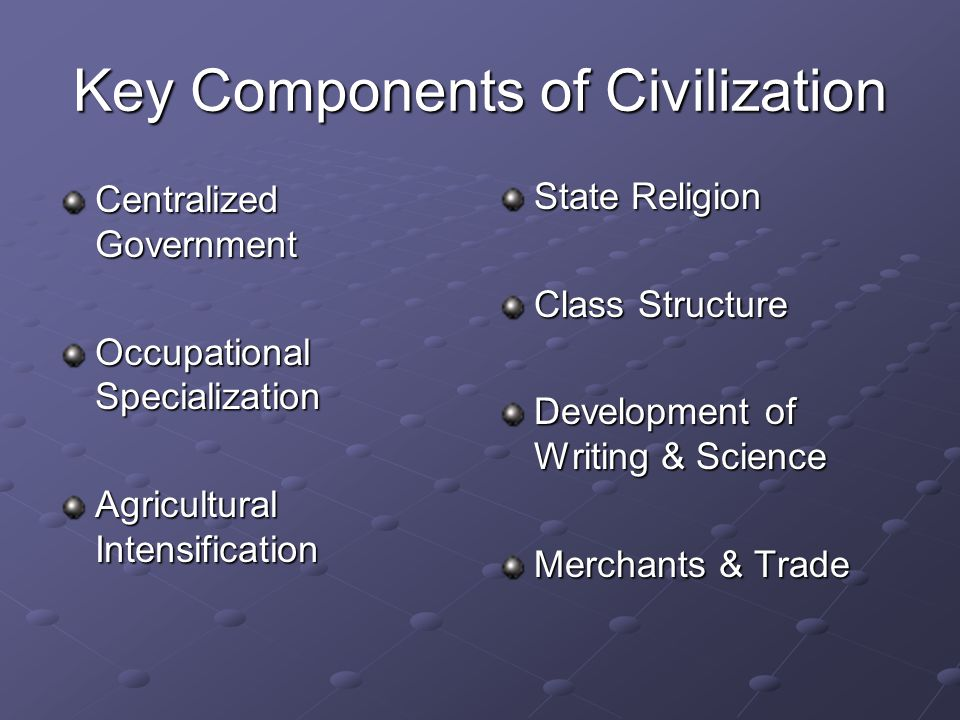 Key Components of Civilization