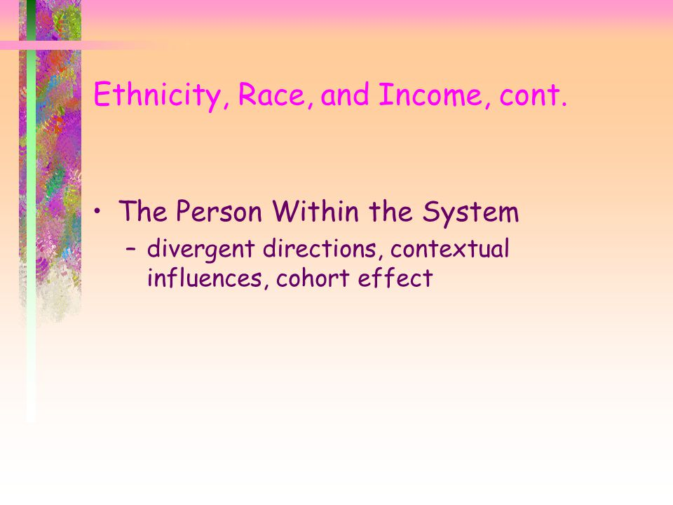 Ethnicity, Race, and Income, cont.