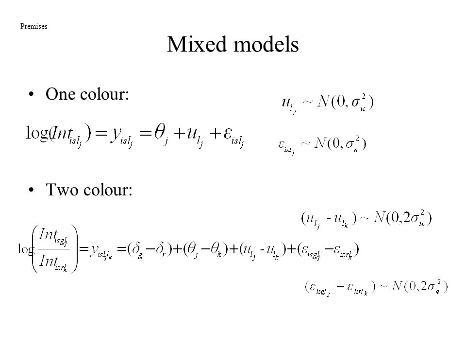 Mixed models Premises One colour: Two colour: