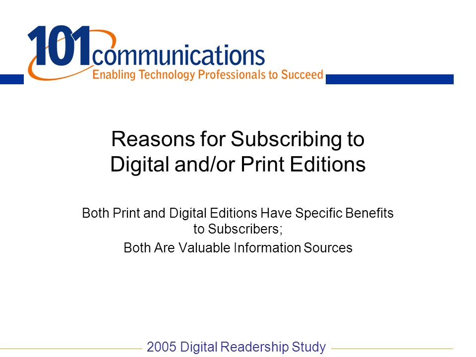 Reasons for Subscribing to Digital and/or Print Editions
