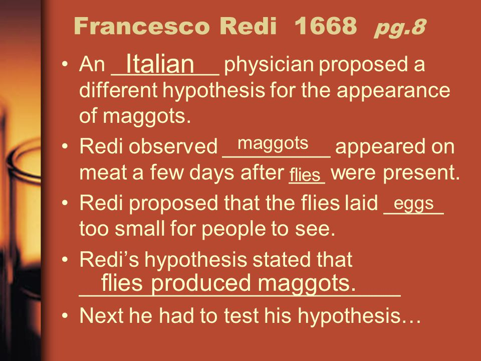 Italian Francesco Redi 1668 pg.8 flies produced maggots.