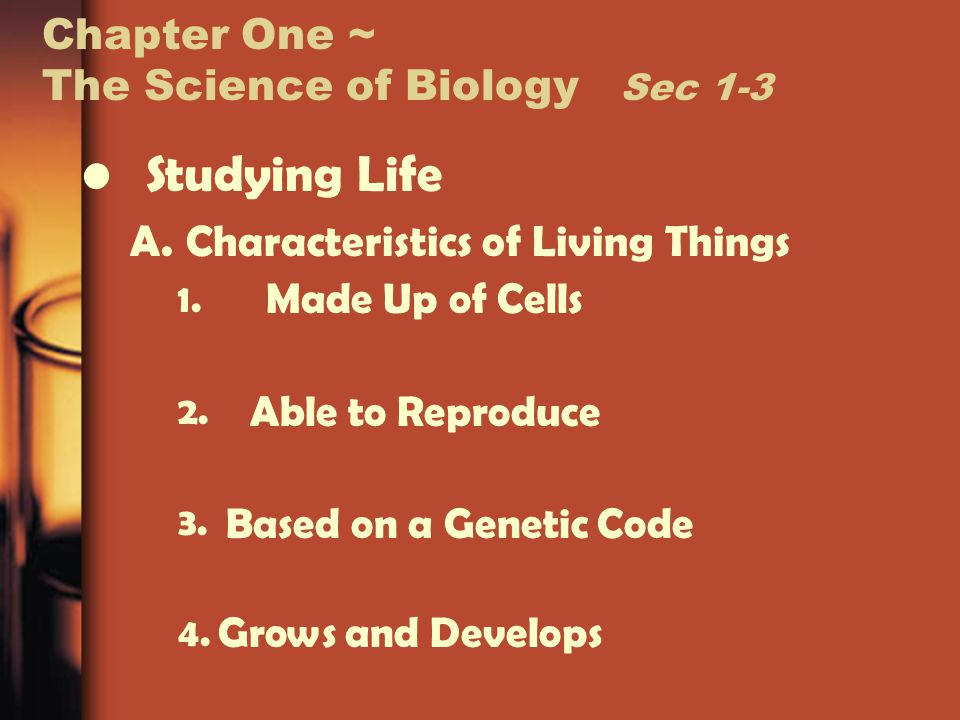 Chapter One ~ The Science of Biology Sec 1-3