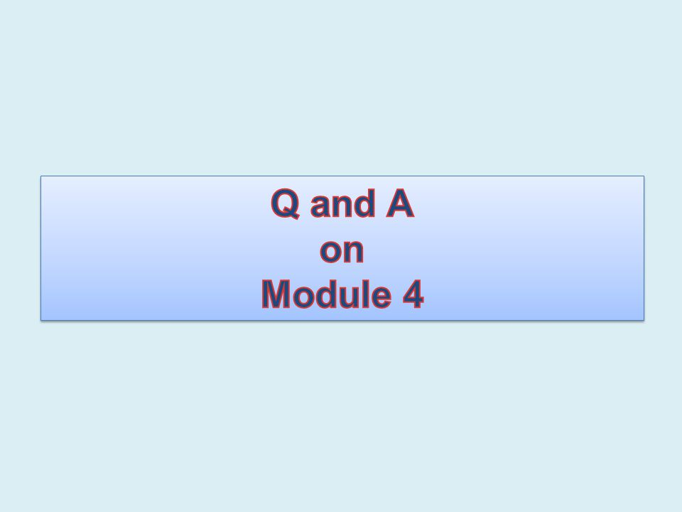 Q and A on Module 4