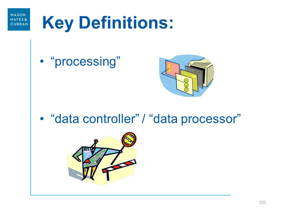 Key Definitions: processing data controller / data processor