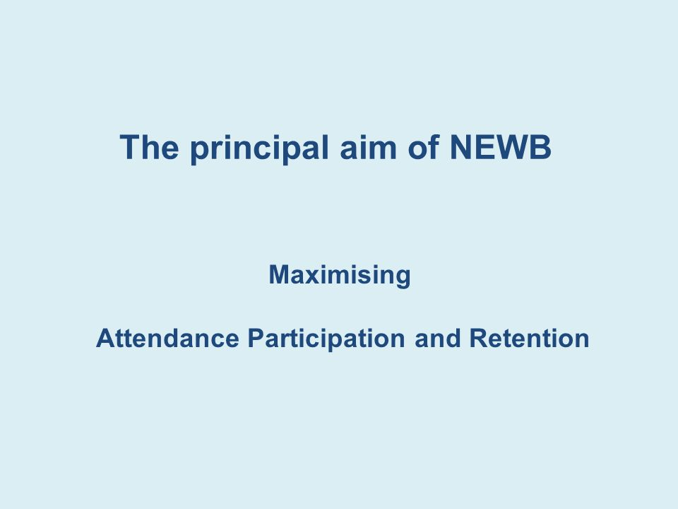 The principal aim of NEWB
