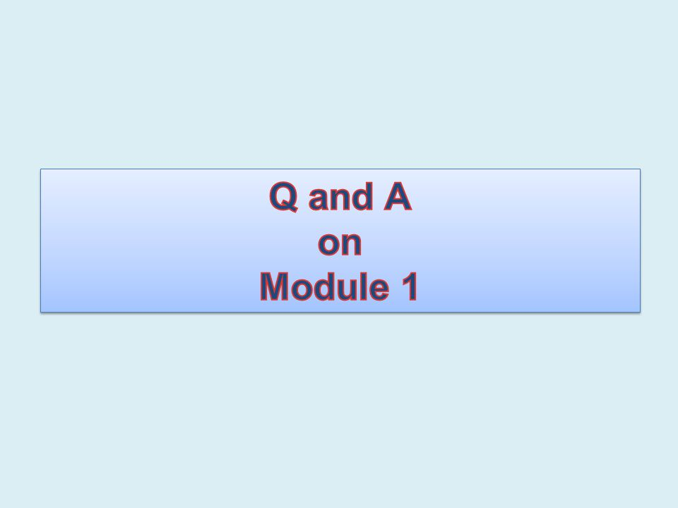 Q and A on Module 1