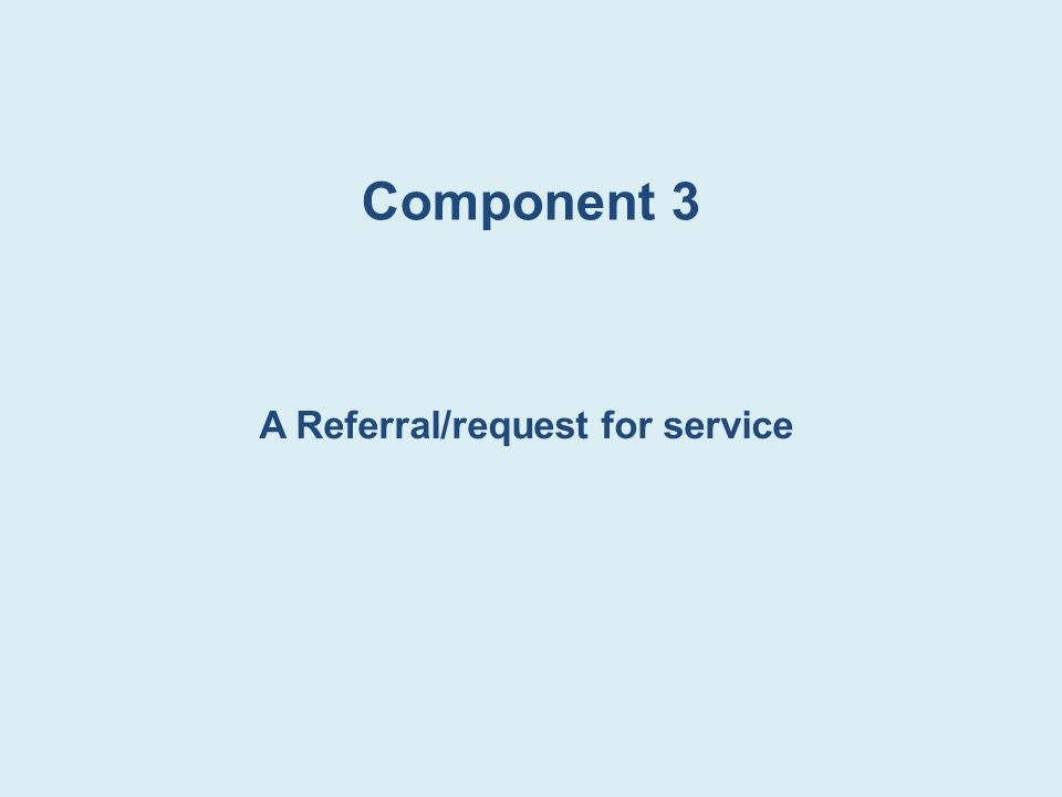 A Referral/request for service