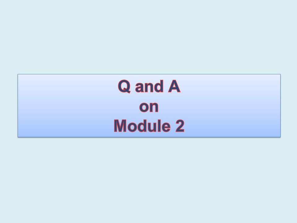 Q and A on Module 2