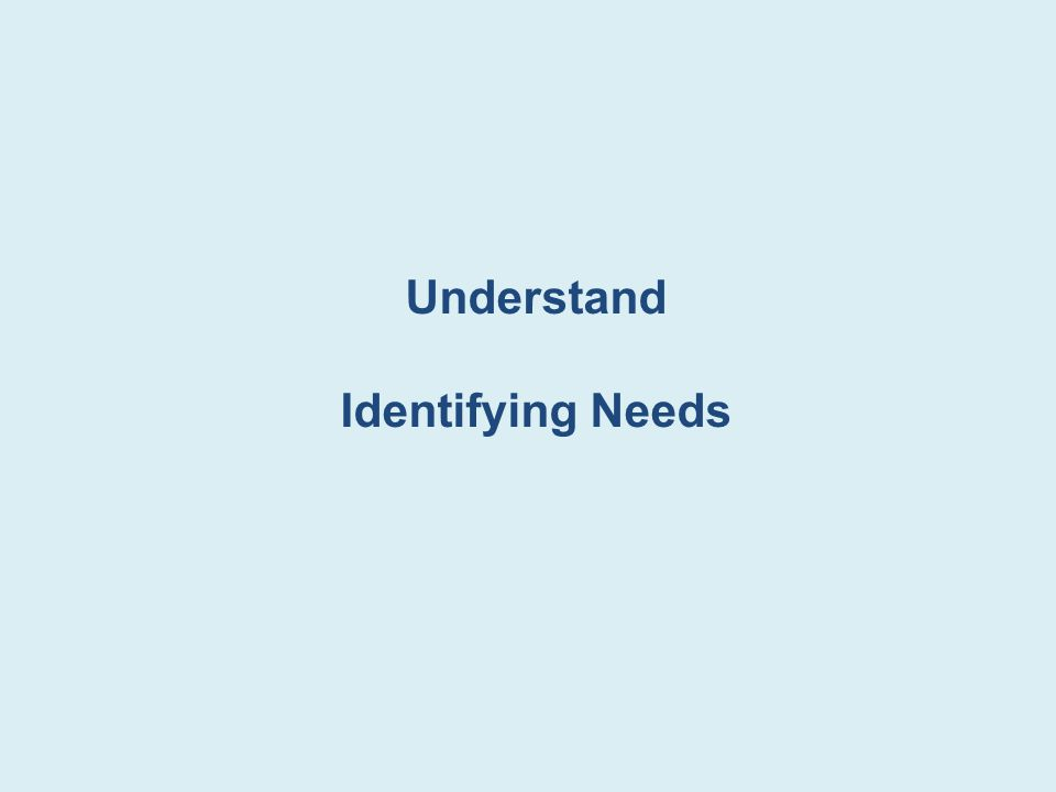 Understand Identifying Needs