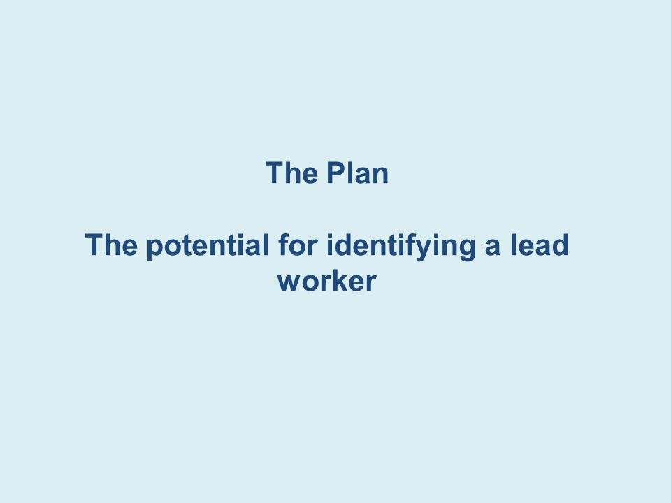 The potential for identifying a lead worker