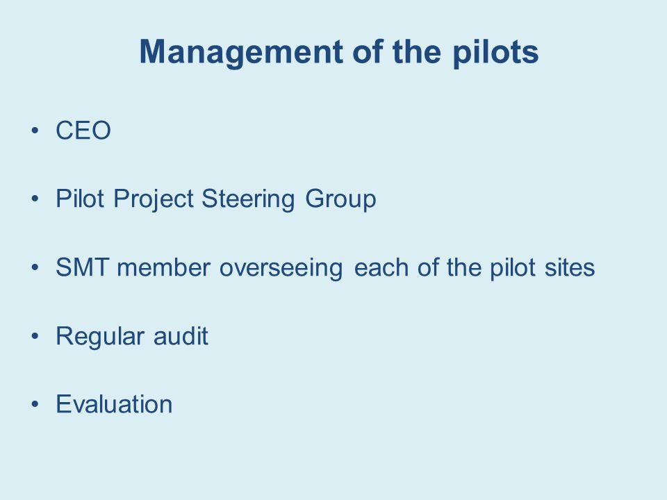 Management of the pilots