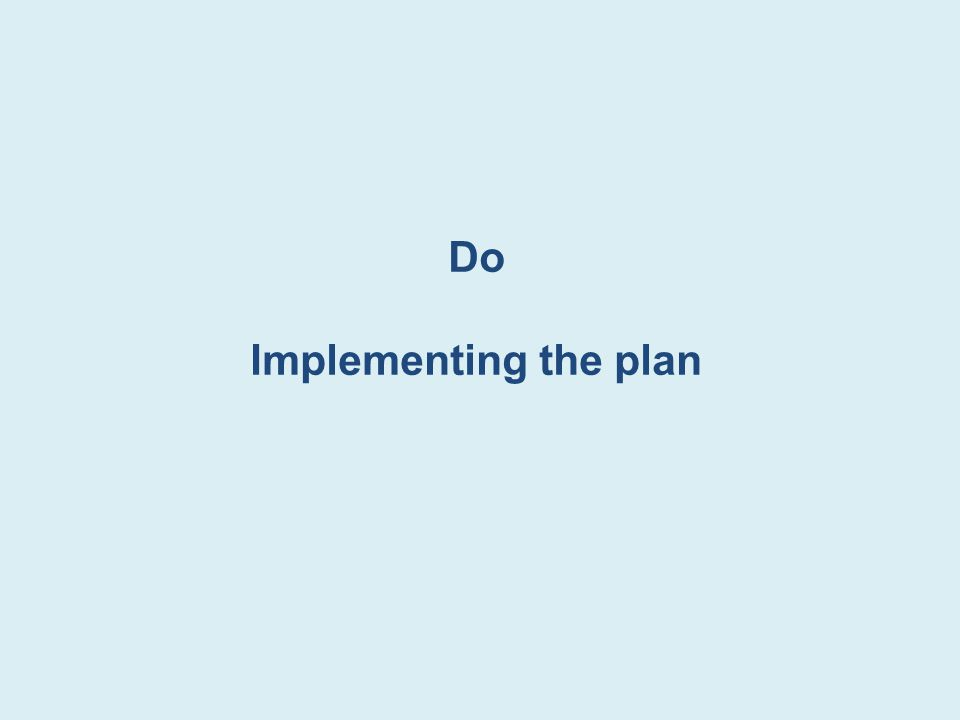 Do Implementing the plan